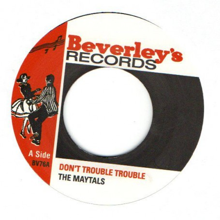"(7"") THE MAYTALS - DON'T TROUBLE TROUBLE / ONE EYE ENOS"