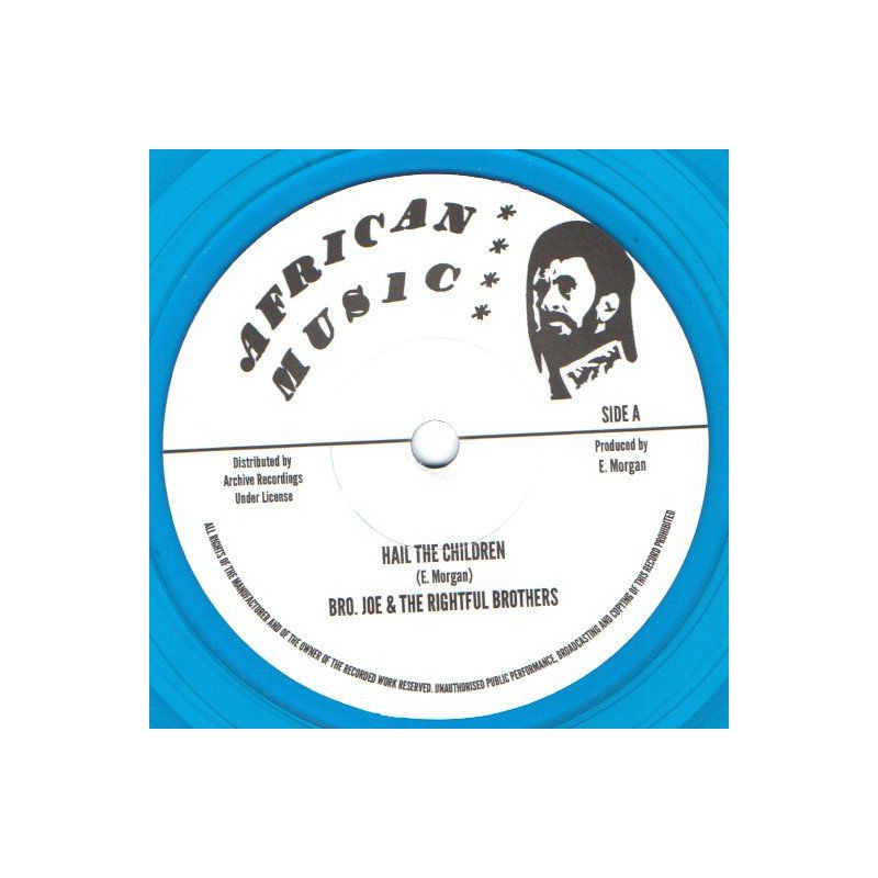 "(7"") BRO. JOE & THE RIGHTFUL BROTHERS - HAIL THE CHILDREN / GO TO ZION"