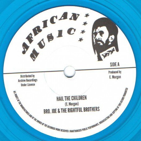 """(7"""") BRO. JOE & THE RIGHTFUL BROTHERS - HAIL THE CHILDREN / GO TO ZION"""