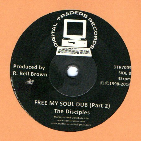 "(7"") THE DISCIPLES - FREE MY SOUL DUB / PART 2"