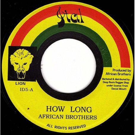 "(7"") AFRICAN BROTHERS - HOW LONG / VERSION"