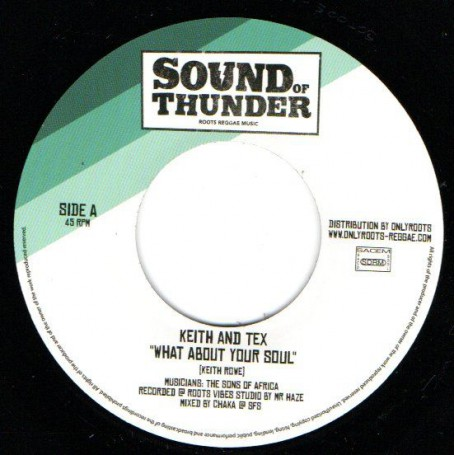 "(7"") KEITH & TEX - WHAT ABOUT YOUR SOUL / CHAKATACK - WHAT ABOUT YOUR DUB"