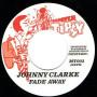 "(7"") JOHNNY CLARKE - FADE AWAY / RING CRAFT POSSE - VERSION"