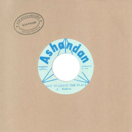 """(7"""") A. HUDSON – GOT TO LEAVE THIS PLACE / DYNAMITE HUDSON"""