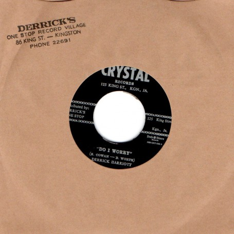 "(7"") DERRICK HARRIOTT - DO I WORRY / BOBBY ELLIS & THE CRYSTALITES - SHUNTIN"