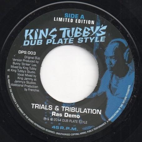 "(7"") RAS DEMO - TRIALS & TRIBULATION / KING TUBBY & KING JAMMY - KING TUBBY'S DUB PLATE STYLE"