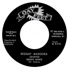 """(7"""") BRENT DOWE - REGGAY MASOOKA / THE GAYTONES – SOUL MASOOKA"""
