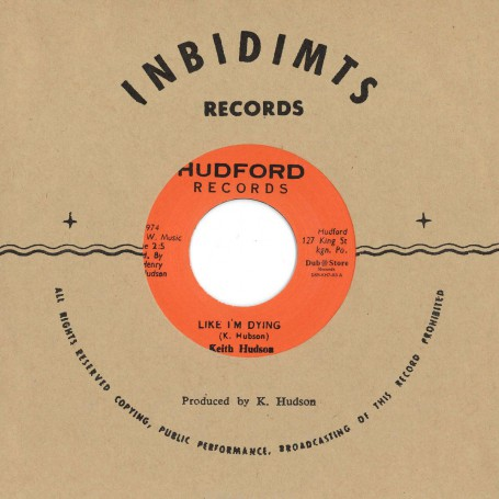 """(7"""") KEITH HUDSON – LIKE I'M DYING / CRYING VERSION"""