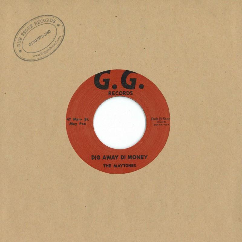 """(7"""") THE MAYTONES – DIG AWAY DI MONEY / MI NAH TEK YOU LICK"""