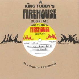 """(7"""") LILLY MELODY – WHAT YOUR SOUND CAN DO / KING TUBBYS - VERSION"""