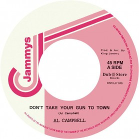 "(7"") AL CAMPBELL ‎– DON'T TAKE YOUR GUN TO TOWN"