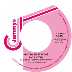 "(7"") PAD ANTHONY ‎– GOTTA BE STRONG / KING JAMMY - GOTTA BE STRONG VERSION"