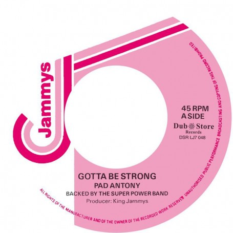 """(7"""") PAD ANTHONY – GOTTA BE STRONG / KING JAMMY - GOTTA BE STRONG VERSION"""