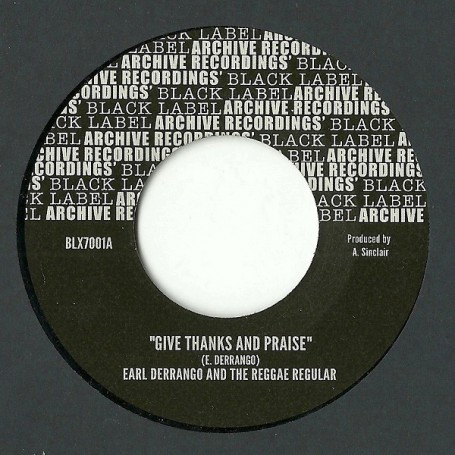 "(7"") EARL DERRANGO AND THE REGGAE REGULAR - GIVE THANKS AND PRAISE"