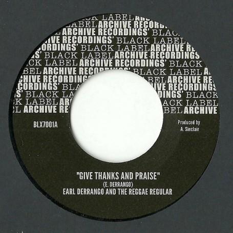 "(7"") EARL DERRANGO AND THE REGGAE REGULAR - GIVE THANKS AND PRAISE"