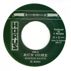 "(7"") RONNIE DAVIS - RUN COME / HORUS - DUB VERSION"
