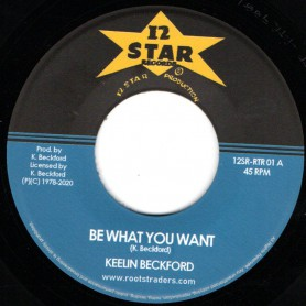"(7"") KEELING BECKFORD - BE WHAT YOU WANT / DUB VERSION"