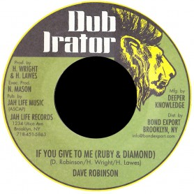 "(7"") DAVE ROBINSON - IF YOU GIVE TO ME (RUBY & DIAMOND) / GIVE ME DUB"