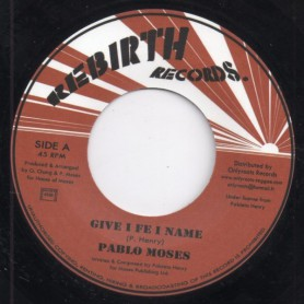 "(7"") PABLO MOSES - GIVE I FE I NAME / VERSION"