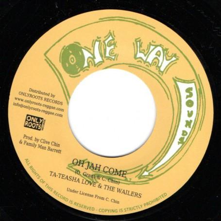 "(7"") TA TEASHA LOVE - OH JAH COME / FAMILY MAN & WAILERS BAND - OH JAH DUB"