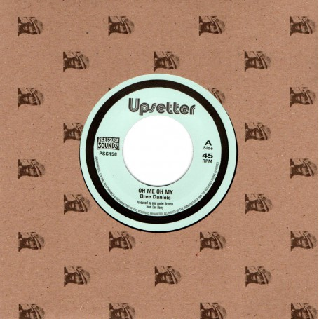 """(7"""") BREE DANIELS - OH ME OH MY / THE UPSETTERS - OH ME OH DUB"""