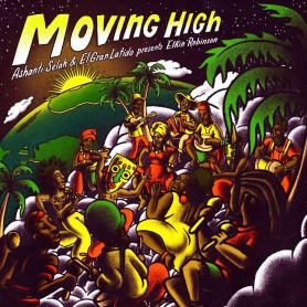 "(12"") ASHANTI SELAH & EL GRAN LATIDO PRESENTS ELKIN ROBINSON - MOVING HIGH"