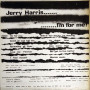 (LP) JERRY HARRIS - I'M FOR YOU... I'M FOR ME