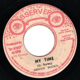 "(7"") DENNIS BROWN - MY TIME / OBSERVER - VERSION"