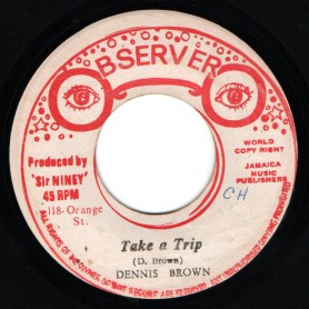 """(7"""") DENNIS BROWN - TAKE A TRIP / THE OBSERVER MEETS THE SOUL SYNDICATE"""