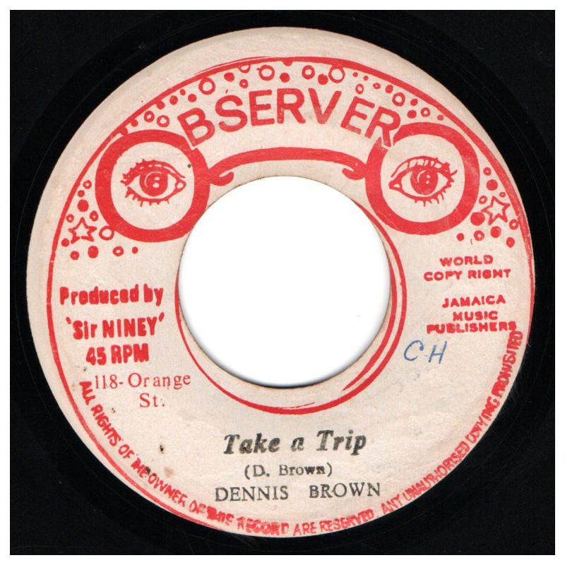 "(7"") DENNIS BROWN - TAKE A TRIP / THE OBSERVER MEETS THE SOUL SYNDICATE"