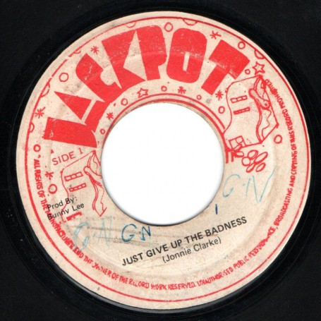 "(7"") JOHNNIE CLARKE - JUST GIVE UP THE BADNESS / THE AGROVATORS - CHONNEL ONE IS A JOCKER"