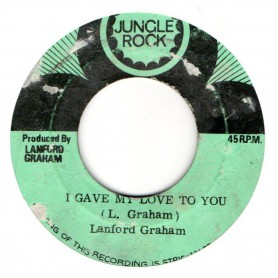 "(7"") LANFORD GRAHAM - I GAVE MY LOVE TO YOU / VERSION 2"
