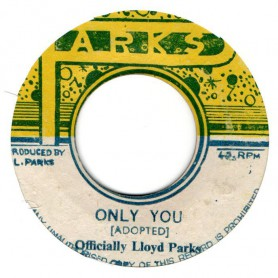 "(7"") LLOYD PARKS - ONLY YOU / PARKS ALL STARS - ONLY VERSION"