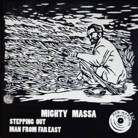 "(10"") MIGHTY MASSA - STEPPING OUT / MAN FROM FAR EAST"