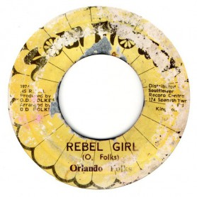 "(7"") ORLANDO FOLKS - REBEL GIRL / REBEL COME TO DUB"