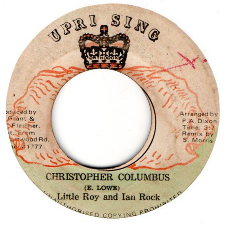 "(7"") LITTLE ROY AND IAN ROCK - CHRISTOPHER COLUMBUS / ADVOCATES AGGREGATION - CULUMBUS ROCK"