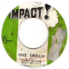 """(7"""") TOMMY McCOOK - ONE DREAM / IMPACT ALL STARS - VERSION"""