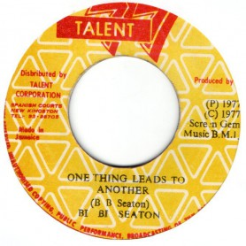 """(7"""") BB SEATON - ONE THING LEADS TO ANOTHER / VERSION"""