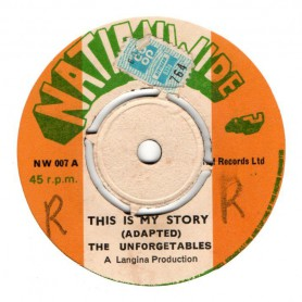 "(7"") THE UNFORGETABLES - THIS IS MY STORY / VERSION"