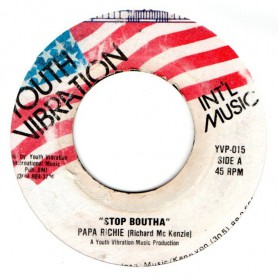 "(7"") PAPA RICHIE - STOP BOUTHA / VERSION"