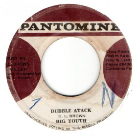 """(7"""") BIG YOUTH - DUBBLE ATTACK / CALEDONIA PLACE AT CROSS ROAD"""