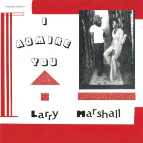 (LP) LARRY MARSHALL - I ADMIRE YOU