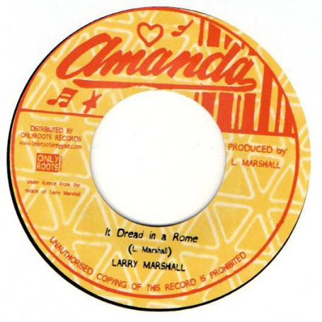 """(7"""") LARRY MARSHALL - IT DREAD IN A ROME / AMANDA ALL STAR - DUB OUT A ROME"""
