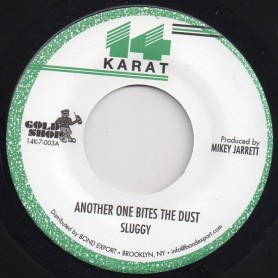 "(7"") SLUGGY - ANOTHER ONE BITES THE DUST / VERSION"