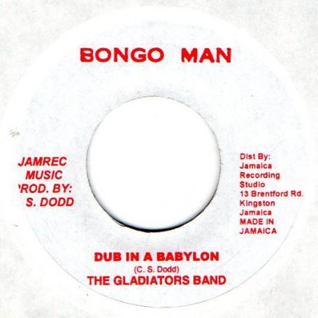 "(7"") THE GLADIATORS - DUB IN A BABYLON / VERSION IN A BABYLON"