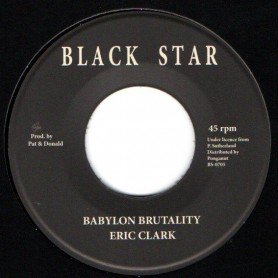 "(7"") ERIC CLARK - BABYLON BRUTALITY / BLACK STAR ALL STARS - VERSION"