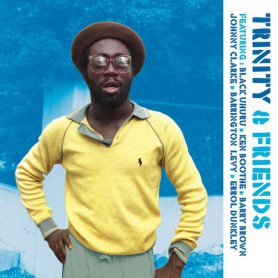 (LP) TRINITY - TRINITY & FRIENDS : Feat Black Uhuru, Ken Boothe, Barry Brown, Johnny Clarke, Barrington Levy, Errol Dunkley