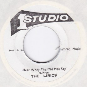"(7"") THE LIRICS - HEAR WHEY THE OLD MAN SAY / LIRICS & SOUND DIMENSION - OLD MAN (VERSION)"