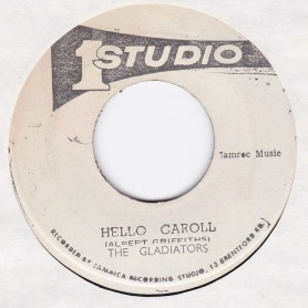 "(7"") THE GLADIATORS - HELLO CAROLL / LORD CREATOR - UNFAITHFUL BABY"