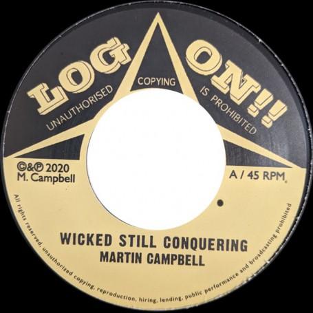 """(7"""") MARTIN CAMPBELL - WICKED STILL CONQUERING / DUB VERSION"""